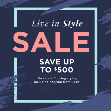 Live In Style Sale | Flowers Flooring